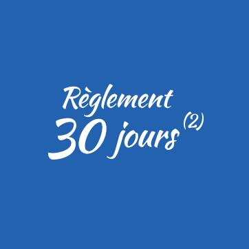 Règlement sous 30 jours(2)